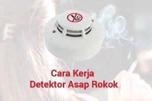 cara kerja detektor asap rokok