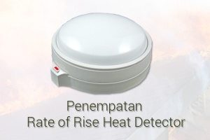 Penempatan Rate of Rise Heat Detector