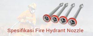 Spesifikasi Fire Hydrant Nozzle