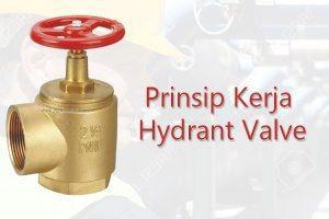 Prinsip Kerja Hydrant Valve