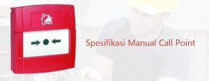 spesifikasi manual call point
