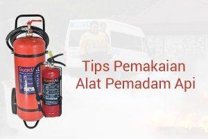 Tips Pemakaian Alat Pemadam Api