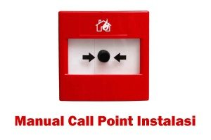 Instalasi Manual Call Point