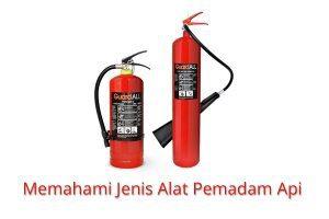 Memahami Jenis Alat Pemadam Api