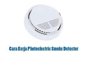 Cara Kerja Photoelectric Smoke Detector