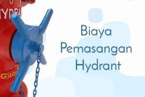 Biaya Pemasangan Hydrant
