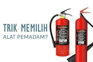 Trik Memilih Alat Pemadam Kebakaran