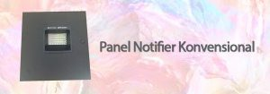 Panel Notifier Konvensional