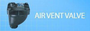 Fungsi Air Vent Valve
