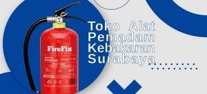 Agen Alat Pemadam Kebakaran Surabaya Terlengkap dan Termurah
