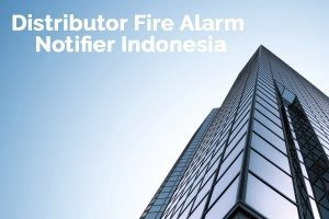 Distributor Fire Alarm Notifier Indonesia