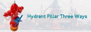 Hydrant Pillar Three Ways