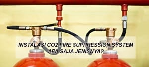 Instalasi CO2 Fire Suppression System Apa Saja Jenisnya
