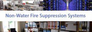 Non-Water Fire Suppression Systems