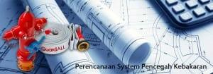Perencanaan System Pencegah Kebakaran