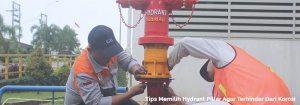 Tips Memilih Hydrant Pillar Agar Terhindar Dari Korosi